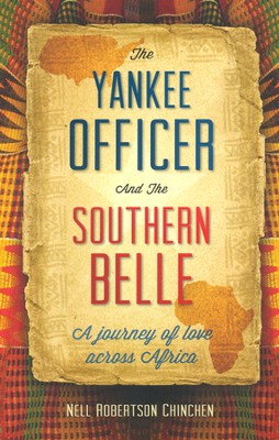 The Yankee Officer & the Southern Belle  -     By: Nell Robertson Chinchen