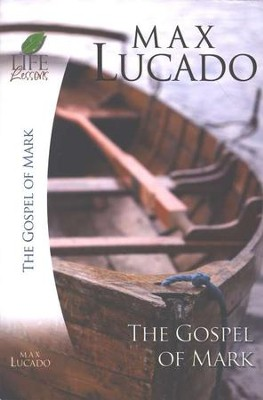 Life Lessons: The Gospel of Mark   -     By: Max Lucado