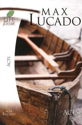 Life Lessons: The Book of Acts   -     By: Max Lucado
