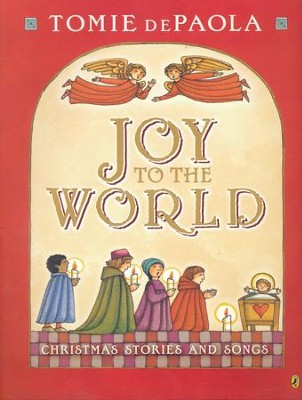 Joy to the World  -     By: Tomie dePaola     Illustrated By: Tomie dePaola