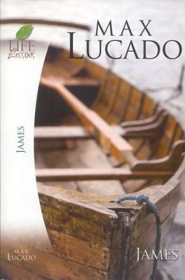 Life Lessons: The Book of James   -     By: Max Lucado