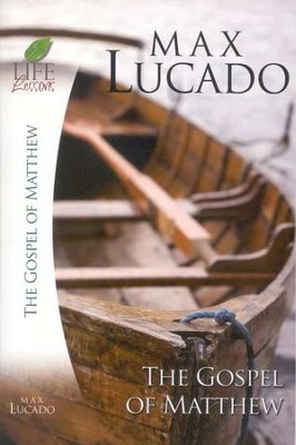 Life Lessons: The Gospel of Matthew   -     By: Max Lucado