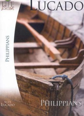 Life Lessons: Philippians  -     By: Max Lucado
