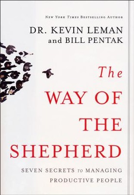 The Way of the Shepherd: 7 Ancient Secrets to Managing  Productive People  -     By: Dr. Kevin Leman, Bill Pentak