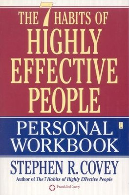 The 7 Habits of Highly Effective People Workbook  -     By: Stephen R. Covey