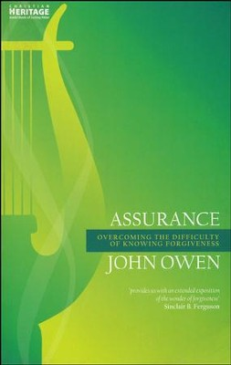 Assurance: Overcoming the Difficulty of Knowing Forgiveness  -     By: John Owen