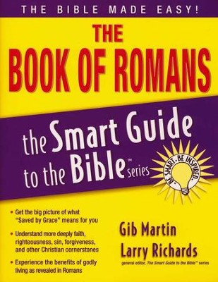 The Book of Romans: The Smart Guide to the Bible Series  -     Edited By: Larry Richards Ph.D.     By: Gibb Martin