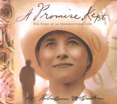 A Promise Kept: The Story of Unforgettable Love   -     By: Robertson McQuilkin