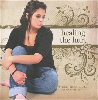 Healing the Hurt - Booklet   -     By: Teri K. Reisser M.S, Paul C. Reisser M.D.
