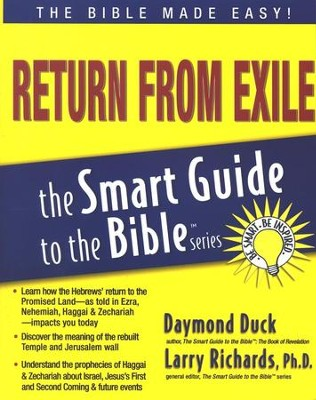 Return from Exile: The Smart Guide to the Bible Series  -     Edited By: Larry Richards Ph.D.     By: Daymond R. Duck