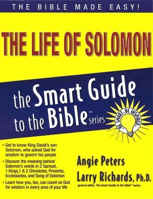 The Life of Solomon -The Smart Guide to the Bible Series  -     By: Angie Peters