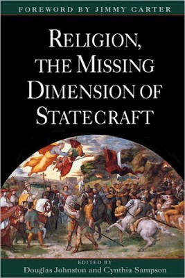 Religion, The Missing Dimension of Statecraft   -     By: Cynthia Sampson, Douglas Johnston, Jimmy Carter