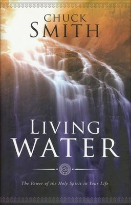 Living Water: The Power of The Holy Spirit in Your Life  -     By: Chuck Smith