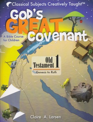 God's Great Covenant: A Bible Course for Children Book One  -     By: Claire A. Larsen