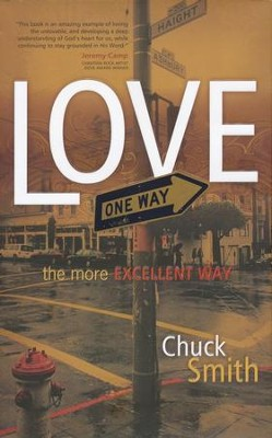 Love: The More Excellent Way  -     By: Chuck Smith