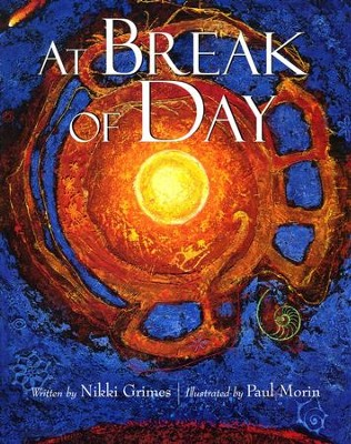 At Break of Day   -     By: Nikki Grimes     Illustrated By: Paul Morin
