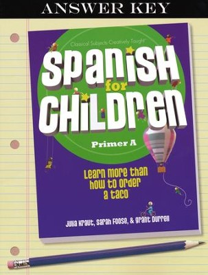 Spanish for Children: Level A Key  -     By: Julia Kraut, Grant Durell, Sarah Foose