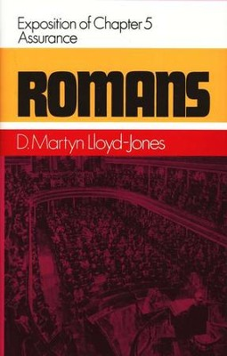 Romans 5: Assurance       -     By: D. Martyn Lloyd-Jones