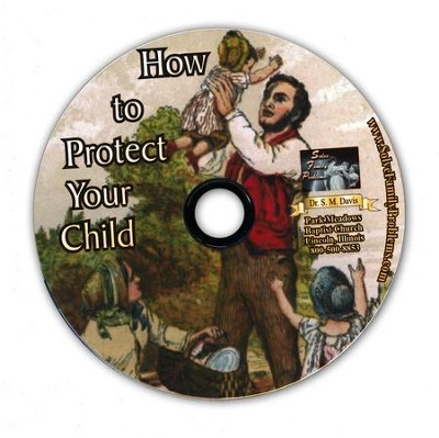 How to Protect Your Child Audio CD  -     By: Dr. S.M. Davis