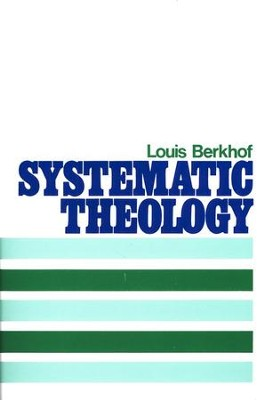 Systematic Theology   -     By: Louis Berkhof
