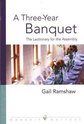 A Three-Year Banquet: The Lectionary for the Assembly  -     By: Gail Ramshaw