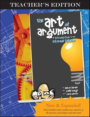 The Art of Argument, Teacher's Edition  - Slightly Imperfect  -     By: Joelle Hodge, Christopher Perrin, Aaron Larsen