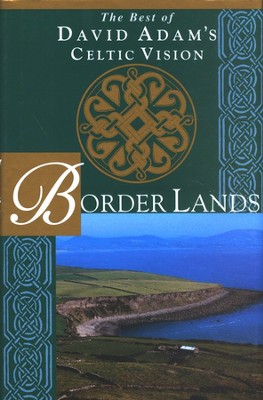 Border Lands: The Best of David Adam's Celtic Vision   -     By: David Adam
