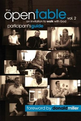 Open Table Volume 2: An Invitation to Walk with God Participant's Guide  -     By: Donald Miller