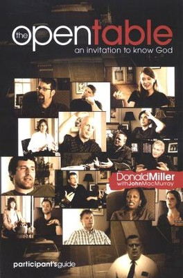 Open Table Volume 1: An Invitation to Know God Participant's Guide  -     By: Donald Miller