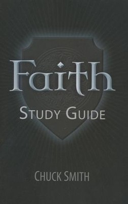 Faith Study Guide  -     By: Chuck Smith