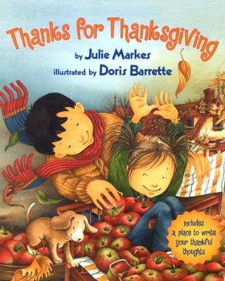 Thanks for Thanksgiving  -     By: Julie Markes     Illustrated By: Doris Barrette