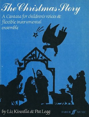 Christmas Story: A Cantata for Children's Voices and Flexible Instrumental Ensemble  -     By: Patt Legg