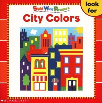 Sight Word Readers: City Colors   -     By: Linda Ward Beech
