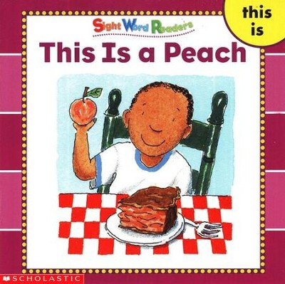 Sight Word Readers: This Is A Peach   -     By: Linda Ward Beech