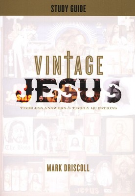 Vintage Jesus: Study Guide  -     By: Mark Driscoll