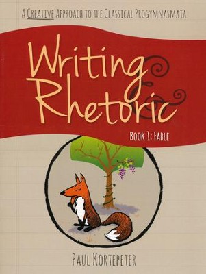 Writing & Rhetoric Book 1 : Fable Student Edition  -