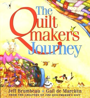 The Quiltmaker's Journey  -     By: Jeff Brumbeau     Illustrated By: Gail de Marcken