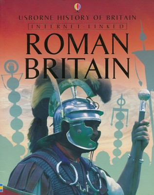 Roman Britain: Usborne History of Britain   -