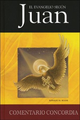 Juan, Un Comentario Teologico y Pastoral / John, A Theological and Pastoral Commentary (Spanish)  -     By: Concordia Publishing House