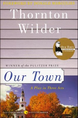 Our Town: A Play in Three Acts   -     By: Thornton Wilder