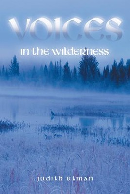 Voices in the Wilderness - eBook  -     By: Judith Utman