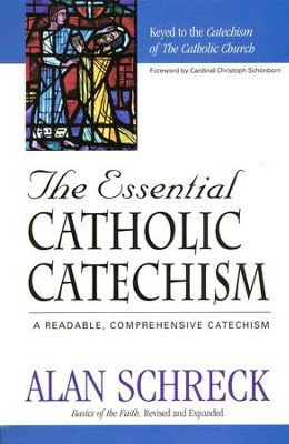 The Essential Catholic Catechism: Keyed to the Catechism  of the Catholic Church                                      -     By: Alan Schreck
