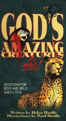 God's Amazing Creatures & Me!                       -     By: Helen Haidle