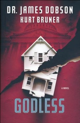 Godless, Fatherless Series #3   -     By: Dr. James Dobson, Kurt Bruner