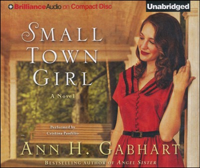 Small Town Girl: A Novel Unabridged Audiobook on CD  -     By: Ann H. Gabhart
