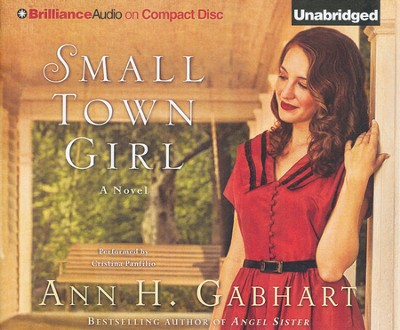 Small Town Girl: A Novel - unabridged audiobook on CD  -     Narrated By: Cristina Panfilio     By: Ann H. Gabhart