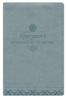 Morning by Morning: A New Edition of the Classic Devotional Based on the ESV, TruTone  -     By: Charles H. Spurgeon, Alistair Begg