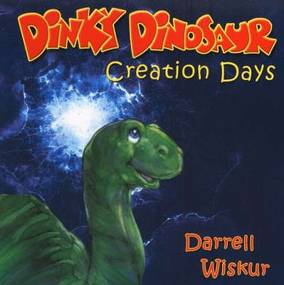 Dinky Dinosaur: Creation Days    -     By: Darrell Wiskur