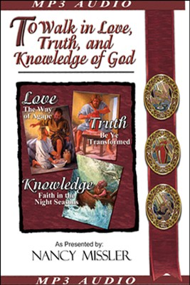 To Walk In Love, Truth and Knowledge of God CD  -     By: Nancy Missler