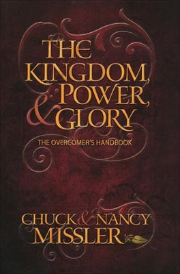 The Kingdom Power and Glory - The Overcomers Hand Book  -     By: Nancy Missler, Chuck Missler